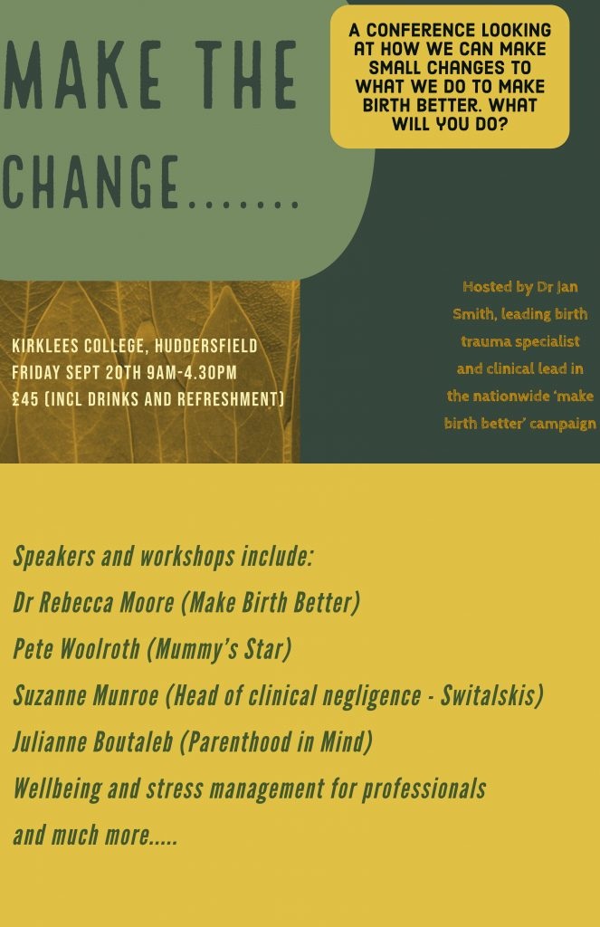 Advertising flyer for Make the Change Conference September 2019 looking at how we can make changes to what we do to make birth better.